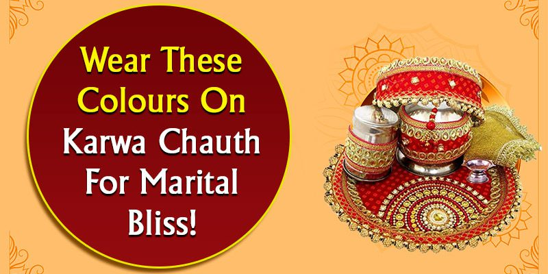 Wear These Colours On Karwa Chauth For Marital Bliss