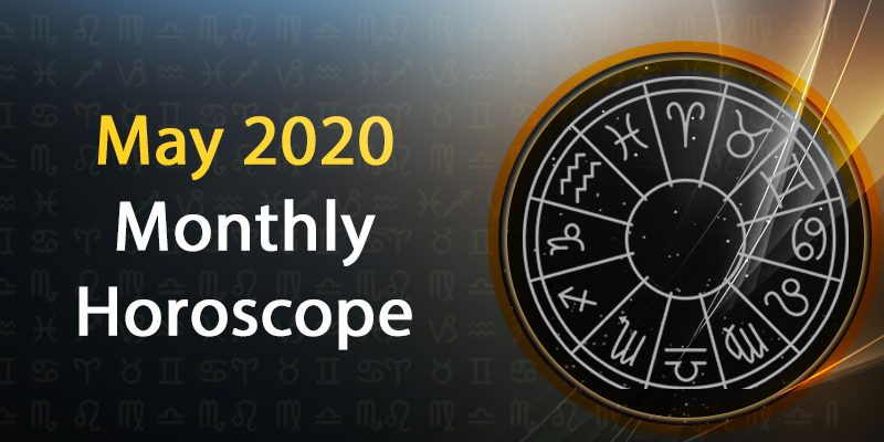 May 2020 monthly horoscope
