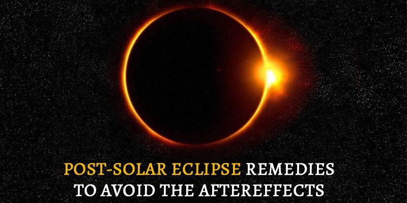 Post-Solar Eclipse Remedies