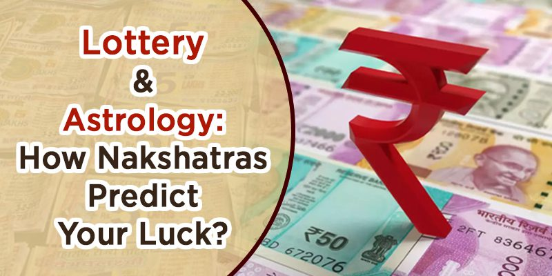 Lottery & Astrology: How Nakshatras Predict Your Luck?
