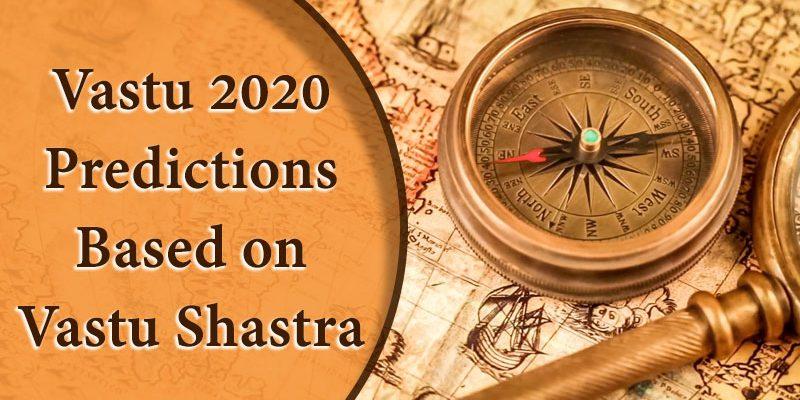 Vastu 2020 Predictions