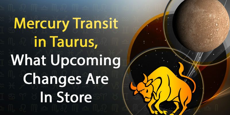 Mercury transit in taurus 9 may 2020
