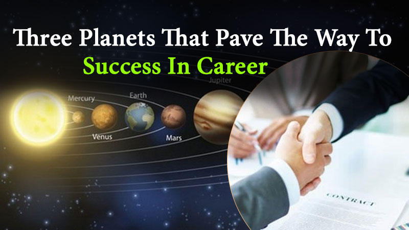 Three Major Planets That Brighten Your Career