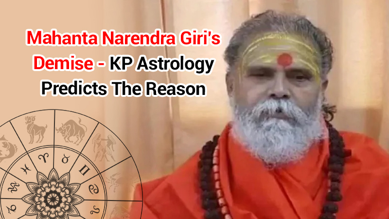 Mahanta Narendra Giri's Demise – KP Astrology Reveals The Reason Behind His Untimely Death